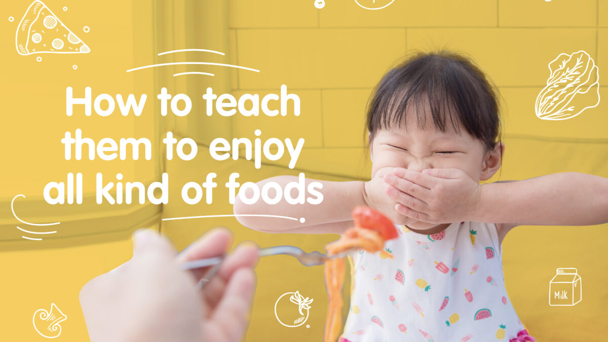 How to teach them to enjoy all kind of foods