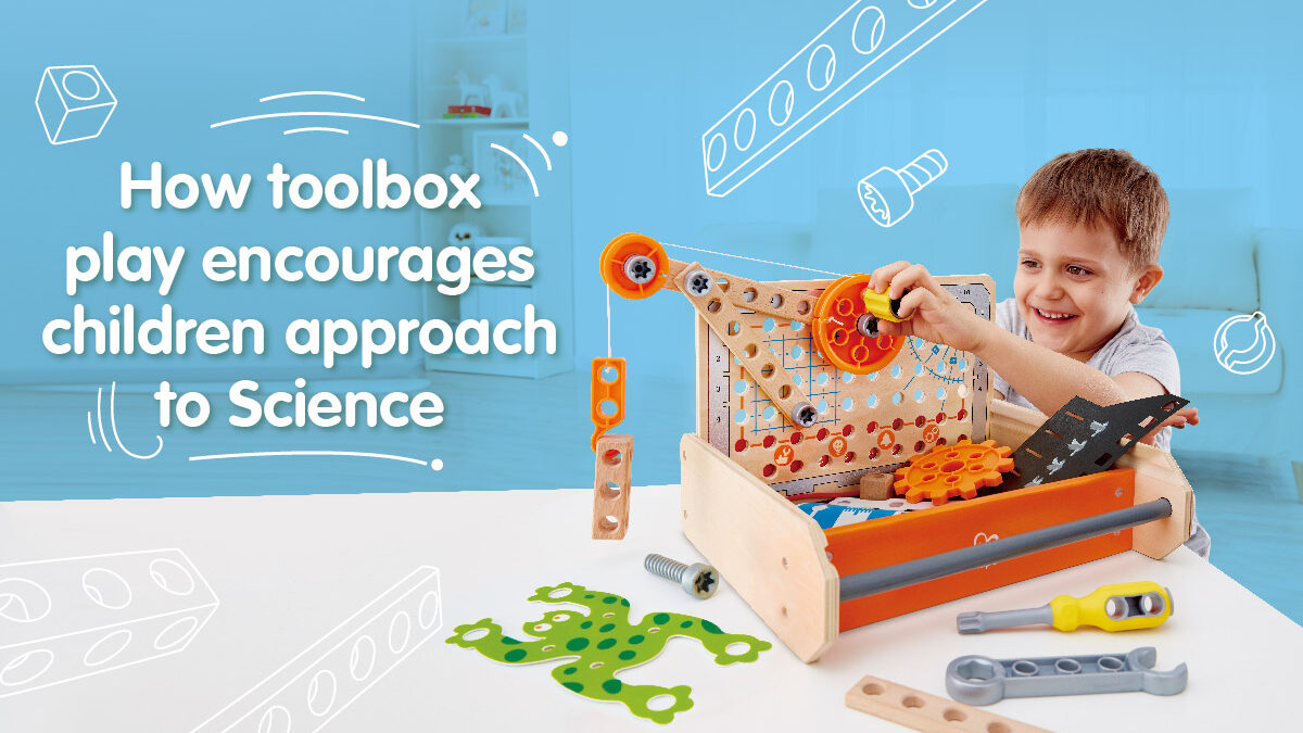 How toolbox play encourages children approach to Science